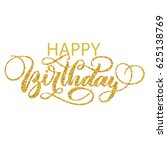 happy birthday hand lettering... | Shutterstock .eps vector #625138769