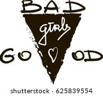 bad good girls monochrome brush ... | Shutterstock .eps vector #625839554