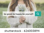 be good happy yourself phrase... | Shutterstock . vector #626003894