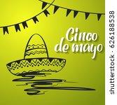 cinco de mayo lettering.... | Shutterstock .eps vector #626188538