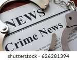 newspaper with title crime news ... | Shutterstock . vector #626281394