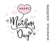 happy mother's day lettering on ... | Shutterstock .eps vector #626350346
