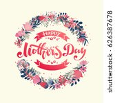 lettering happy mothers day... | Shutterstock .eps vector #626387678