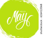 handwritten phrase hello may.... | Shutterstock .eps vector #626412068