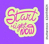 hand drawn phrase start right...   Shutterstock .eps vector #626454824