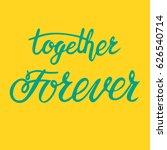 together forever   vector... | Shutterstock .eps vector #626540714