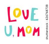 bright vector inscription love... | Shutterstock .eps vector #626768738