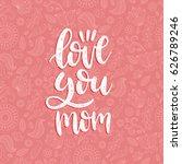 love you mom vector... | Shutterstock .eps vector #626789246