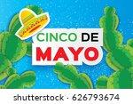 happy cinco de mayo greeting... | Shutterstock .eps vector #626793674