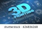3d printing isometric... | Shutterstock .eps vector #626836268
