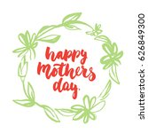 happy mothers day   hand drawn... | Shutterstock .eps vector #626849300