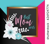 happy mothers day lettering... | Shutterstock .eps vector #626924774