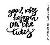 hand lettering inspirational... | Shutterstock .eps vector #626983820