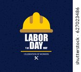 happy labor day. poster or... | Shutterstock .eps vector #627023486