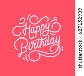 happy birthday line lettering.... | Shutterstock .eps vector #627152939