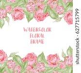 watercolor roses frame | Shutterstock . vector #627715799
