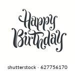 happy birthday lettering text... | Shutterstock .eps vector #627756170