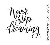 never stop dreaming.... | Shutterstock .eps vector #627899126