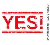 "grunge stamp ""yes "". | Shutterstock .eps vector #627978680"