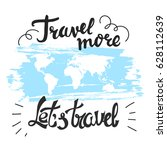 travel hand drawn lettering.... | Shutterstock .eps vector #628112639