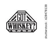 got whiskey  motto written on... | Shutterstock .eps vector #628478138