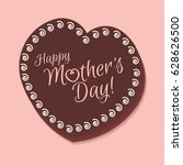 mothers day holiday. happy... | Shutterstock .eps vector #628626500