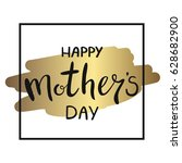 happy mother's day greeting... | Shutterstock .eps vector #628682900