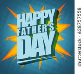 happy father s day... | Shutterstock .eps vector #628757558