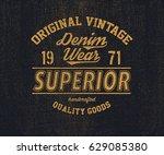 original vintage denim print... | Shutterstock .eps vector #629085380