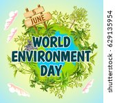 world environment day. concept...   Shutterstock .eps vector #629135954