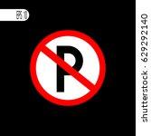 no parking sign  icon   vector... | Shutterstock .eps vector #629292140