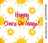 happy cinco de mayo hand drawn... | Shutterstock .eps vector #629294948