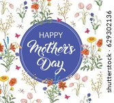 happy mothers day lettering... | Shutterstock .eps vector #629302136