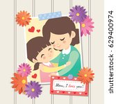 happy mother's day. photo of... | Shutterstock .eps vector #629400974