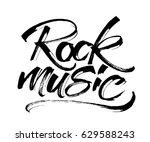 rock music. modern calligraphy...   Shutterstock .eps vector #629588243