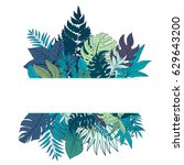 trendy tropical and exotic... | Shutterstock .eps vector #629643200