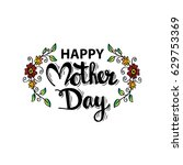 happy mother's day hand... | Shutterstock .eps vector #629753369
