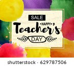 happy teacher's day greeting... | Shutterstock .eps vector #629787506