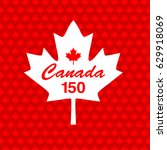 canada 150 on maple leaf... | Shutterstock .eps vector #629918069