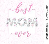 happy mothers day typography... | Shutterstock .eps vector #629982284