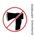 axe usage not allowed do not...   Shutterstock .eps vector #630748034