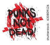 hand draw sketch punks not dead ... | Shutterstock .eps vector #630809126