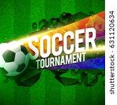 creative soccer tournament... | Shutterstock .eps vector #631120634