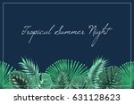 tropical summer night... | Shutterstock .eps vector #631128623