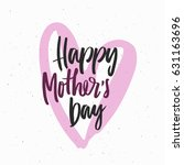 mothers day lettering overlays... | Shutterstock .eps vector #631163696