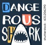 dangerous shark typography...   Shutterstock .eps vector #631206290