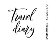 travel diary. typographical... | Shutterstock .eps vector #631218470