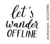 let's wander offline. vector... | Shutterstock .eps vector #631219580