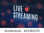 live streaming word with play... | Shutterstock . vector #631382270
