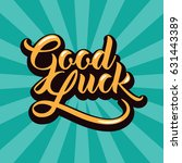 good luck hand lettering with... | Shutterstock .eps vector #631443389